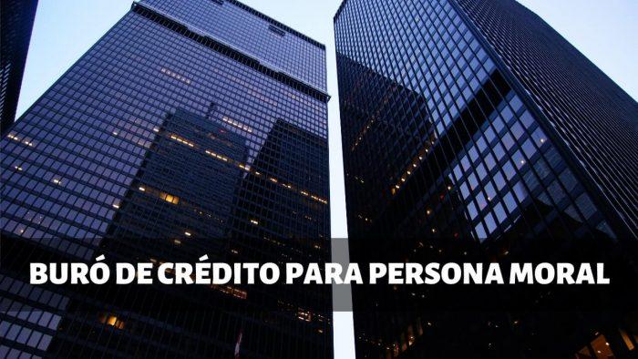 Buro de credito para persona moral / empresa