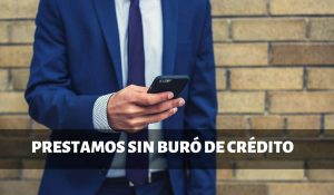 Préstamos personales sin buró de crédito